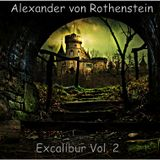 ALEXANDER GRAF VON ROTHENSTEIN - EXCALIBUR VOL. 2
