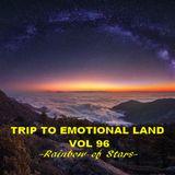 TRIP TO EMOTIONAL LAND VOL 96  - Rainbow of Stars -