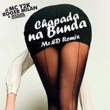 Mc Y2K feat. Roger Milan & Mikael Akordion - Chapada Na Bunda (Mr.ED Remix)