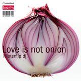 Love is not onion