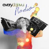 everydejavu Radio Show Episode 9