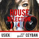 Usiek- House Selection #4   Guest mix. Ceyban