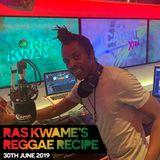 Reggae Recipe - 30/06/19 (Reggae / Dancehall / Bass / Bashment / Afrobeats)