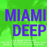 RICH MORE: Miami Deep 4