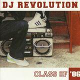 DJ Revolution  -  Class Of '86