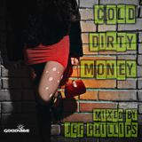 Cold Dirty Money