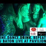I LOVE DJ BATON - DINE DRINK DANCE REPEAT, LIVE SET AT PAVILION CHICAGO