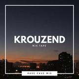 Rave Cave Mixtape 010: Krouzend