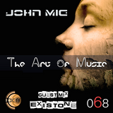 The Art of Music 068 with John Mig - Guest Mix Existone