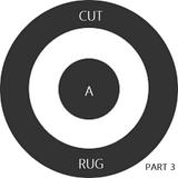 Cut A Rug Part III