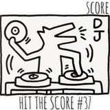 HIT THE SCORE #37 hosted by DJ SCORE
