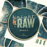 Bright-N-Raw Radio #11 (2011-08-04)