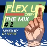 Flex Up Crew The Mix #02 - DJ Septik