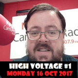 High Voltage #1 - Monday 16 October 2017