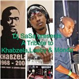 SaSa presents A Tribute to Khabzela, Leeby & Dj Monde Mix