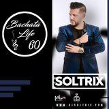 DJ Soltrix - Bachata Life Mixshow 60 (03-13-2019)