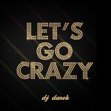 Let's go crazy Mix