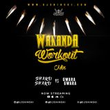 Wakanda WorkOut Mix [Shaku Shaku Vs Gwara GwarA]