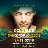 10. Cold Blue LIVE at Dance for Love 2019 - 13.07.2019 - MTW Club - Offenbach (D)
