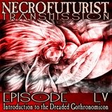 Necrofuturist Transmission #55 Introduction to the Dreaded Gothronomicon