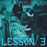 School for Robots Lesson 3