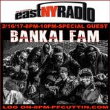 East New York Radio 2-16-17 PF CUTTIN NEW Hip Hop plus Special Guest BANKAI FAM