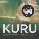 Interesting Times: Version.23 - Kuru