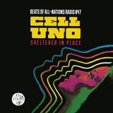 Cell Uno, Sheltered in Place Megamix | Beats of All-Nations Radio 047