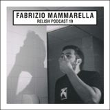 Relish Podcast #19 by Fabrizio Mammarella
