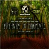 Xplicit ENT Presents Pathway To Carnival The Soca 2013 Sampler