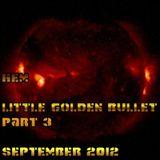 Little Golden Bullet - Part 3