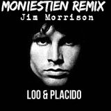 Jim Morrison & Loo & Placido (Let it Roll) Moniestien Remix