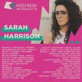 Sarah Harrison • KISS FRESH Mix 02
