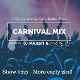 Carnival Mix # 227 - Soca Radio Show - More early 2k16