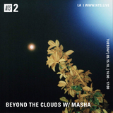 Beyond the Clouds w/ Masha - 15th May 2018