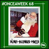 #ONCEAWEEK 0068 by HENRI-BERNARD MUSSO (LE PERE NOËL)