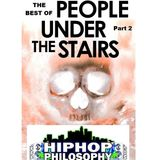 The Best of People Under The Stairs: The Double K Tribute part 2 - HipHopPhilosophy.com Radio