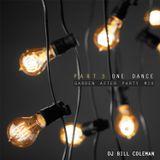 DJ BILL COLEMAN: One Dance (Garden After Party Mix) - Part 3
