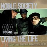 """Subatomic Sound System """"Living The Life"""" EP feat. Noble Society"""
