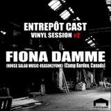 Entrepôt Cast - Vinyl Session #2 - Fiona Damme