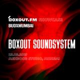 boxout.fm Showcase: BudXmumbai 2019 - Boxout Soundsystem (Live at Mehboob Studio) [23-03-2019]