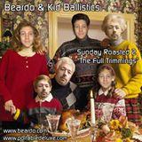 Beardo & Kid Ballistics - Sunday Roasted 2