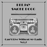 Smoke Dogg - Can't Live Without My Radio Vol.7