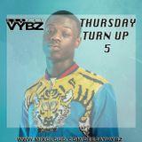 Thursday Turn up 5 [ Rnb | Hip Hop | Afro Bashment]