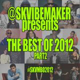 sk-vibemaker-the-best-of-2012-part-2