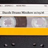 Dazzle Drums Mixshow 10/03/16