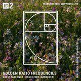 Golden Ratio Frequencies w/ Gardener - 12th May 2018
