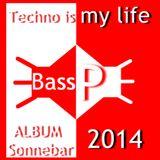Bass-P - Sonnen Tanz ( Techno Set 21.02.2014 )