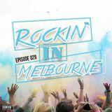 Rockin' In Melbourne Epis. 29