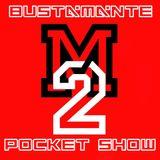 Bustamante Pocket Show #7